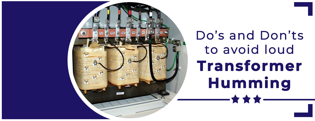 do-and-donts-to-avoid-transformer-humming
